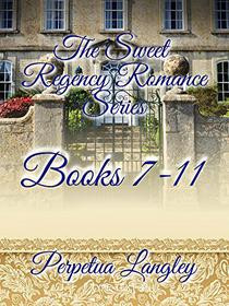 The Sweet Regency Romance Boxed Set: Books 7 through 11