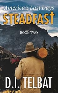 STEADFAST Book Two: America's Last Days