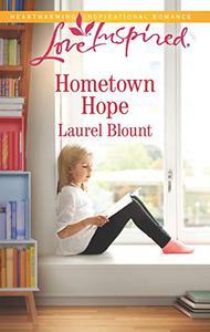 Hometown Hope: A Fresh-Start Family Romance (Love Inspired
