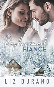 The Replacement Fiance: A Small-Town Holiday Romance