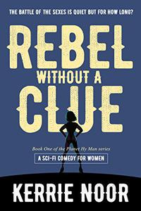 Rebel Without A Clue: The battle of the sexes is quiet but for how long?