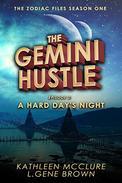 The Gemini Hustle: Episode 2: A Hard Day's Night