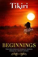 Beginnings: Prequel Short Story to the Red Heeled Rebels Novel Series