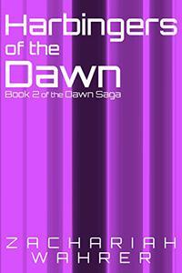 Harbingers of the Dawn: Book 2 of the Dawn Saga