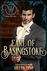 Earl of Basingstoke: Wicked Regency Romance