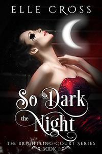 So Dark the Night: A Paranormal Romance