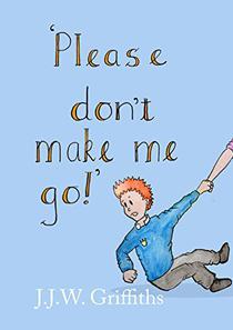 'Please don't make me go!'