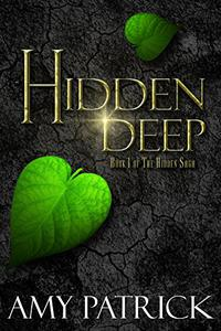 Hidden Deep: Book 1 of The Hidden Saga