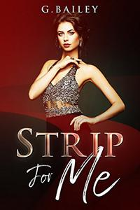 Strip For Me: Part one