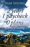 2 years 1 paycheck 0 plans: a story of healing