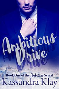 Ambitious Drive: Book One of the Ambition Serial