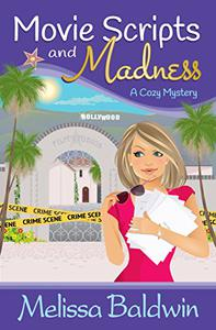 Movie Scripts and Madness: A Cozy Mystery