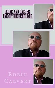 Cloak and Dagger: Eye Of The Beholder