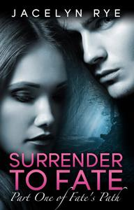 Surrender to Fate: Part One of Fate's Path