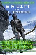 Operation: Snowblind: A Gamer's Universe Story