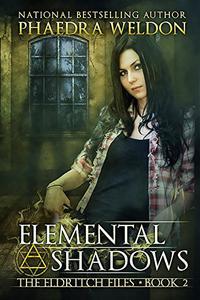 Elemental Shadows: An Urban Fantasy Novel Series