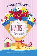 The Beachside Flower Stall: A feel good romance to make you laugh out loud