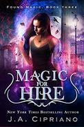 Magic for Hire: An Urban Fantasy Novel