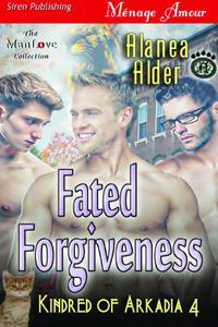 Fated Forgiveness [Kindred of Arkadia 4]