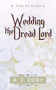 Wedding the Dread Lord: A Tale of Eladria