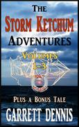 The Storm Ketchum Adventures: Volumes 1-3