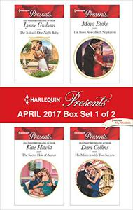 Harlequin Presents April 2017 - Box Set 1 of 2: The Italian's One-Night Baby\The Secret Heir of Alazar\The Boss's Nine-Month Negotiation\His Mistress with Two Secrets