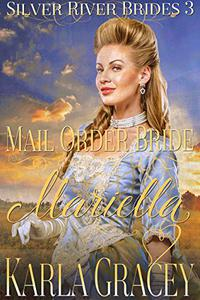 Mail Order Bride Mariella: Sweet Clean Historical Western Mail Order Bride Inspirational Romance