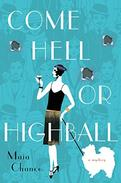 Come Hell or Highball: A Mystery
