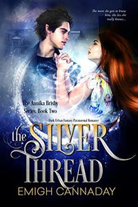 The Silver Thread: Dark Urban Fantasy Paranormal Romance