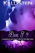 Dare I?: A standalone romance short story