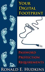 Your Digital Footprint: Password Protection Requirements