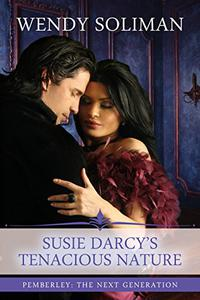 Susie Darcy's Tenacious Nature: A Pride and Prejudice Variation