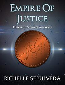 1: Betrayer Awakened: Empire of Justice