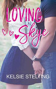 Loving Skye: Book Three