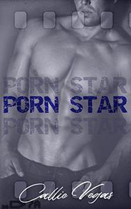 Porn Star: A Second Chance, Secret Baby Romance