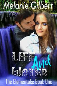 Life and Water: The Elementals: Book One