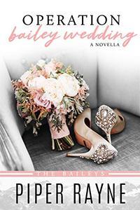 Operation Bailey Wedding (Bailey Series Novella)