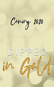 Dipped in Gold