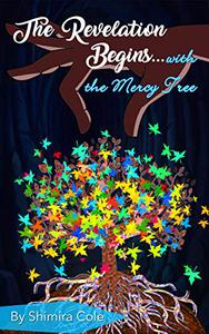 The Revelation Begins ...: the Mercy Tree