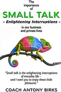 SMALL TALK: Enlightening Interruptions