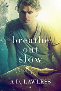 Breathe Out Slow
