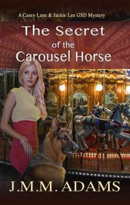 The Secret of the Carousel Horse