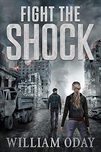 Fight the Shock: A Post-Apocalyptic EMP Survival Thriller