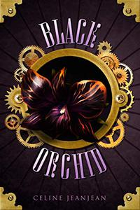 The Black Orchid: Sword and Steampunk