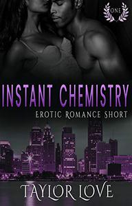 Instant Chemistry: Erotic Romance Short One