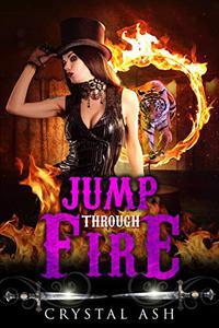 Jump through Fire : A Reverse Harem Paranormal Romance