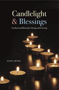 Candlelight & Blessings: Symbols and Rituals for Death and Grieving