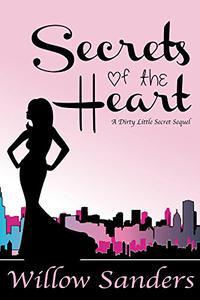 Secrets of the Heart: A Dirty Little Secret Sequel