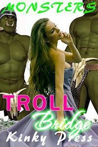 Troll Bridge: Fairy Tale MMFM Innocence Meets Monsters