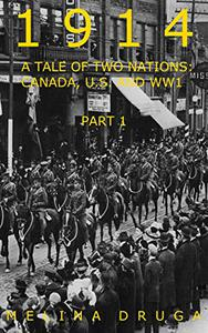 1914: A Tale of  Two Nations:  Canada, U.S. and World War I - Part one